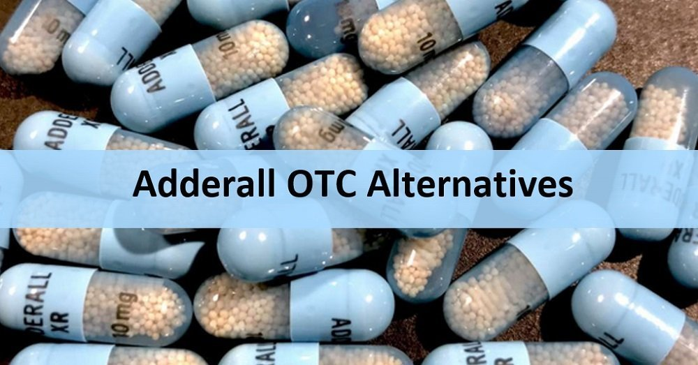 13 Closest Over The Counter Adderall Substitutes