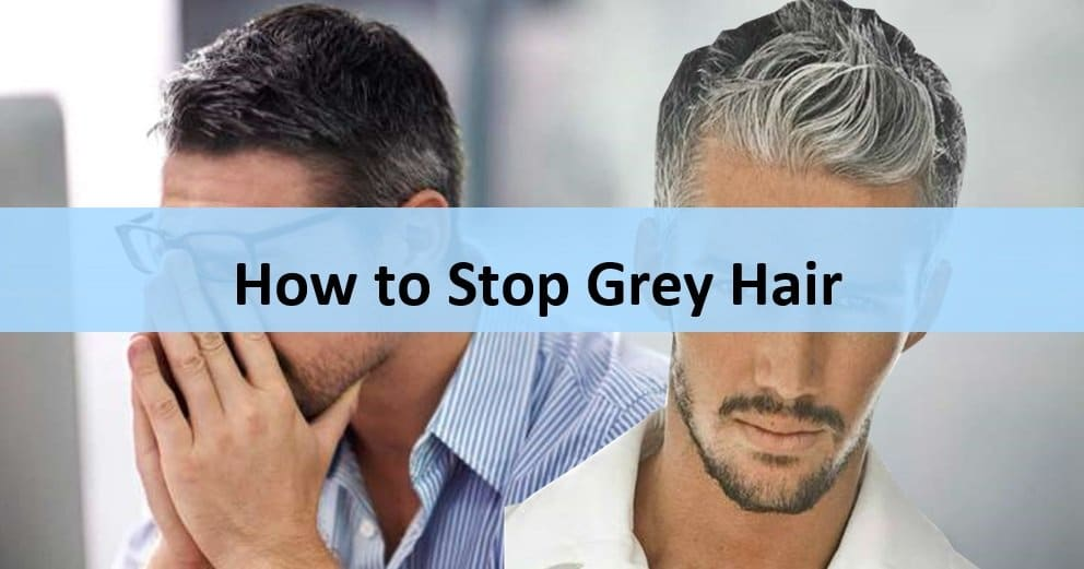 How To Stop Grey Hair Easily and Effectively