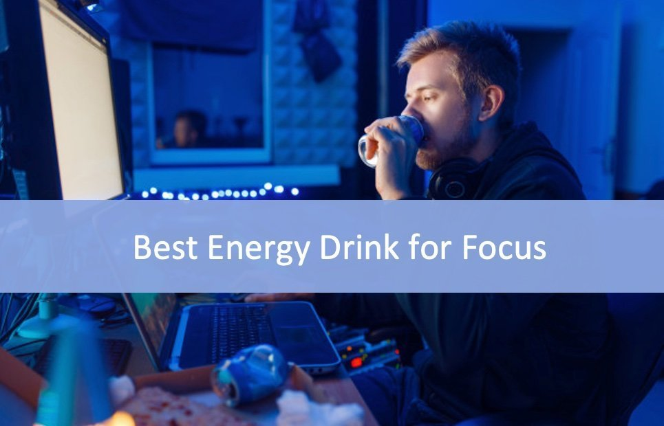 8 Best Energy Drink for Focus Reviews – Updated List (2021)